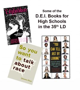 Some of the D.E.I. books for high schools in the 35th LD